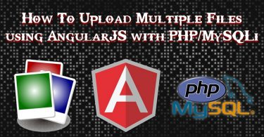 How To Upload Multiple Files using AngularJS with PHP/MySQLi