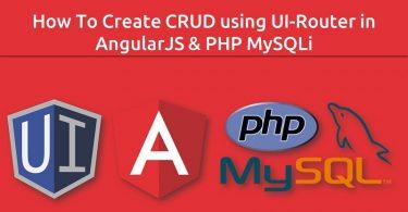 How To Create CRUD using UI-Router in AngularJS & PHP MySQLi
